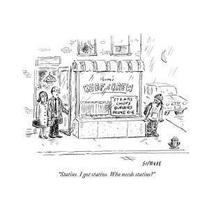 """Statins. I got statins. Who needs statins?"" - New Yorker Cartoon by David Sipress"