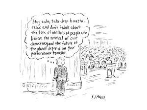 """Stay calm, take deep breaths, relax."" - Cartoon by David Sipress"