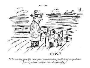 """The country grandpa came from was a stinking hellhole of  unspeakable pov?"" - New Yorker Cartoon by David Sipress"