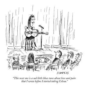 """""""This next one is a sad little blues tune about love and pain that I wrote…"""" - New Yorker Cartoon by David Sipress"""