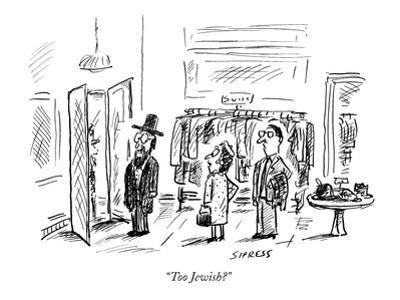 """""""Too Jewish?"""" - New Yorker Cartoon by David Sipress"""