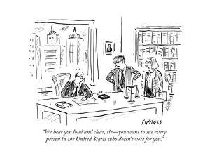 """We hear you loud and clear, sir?you want to sue every person in the Unite?"" - Cartoon by David Sipress"