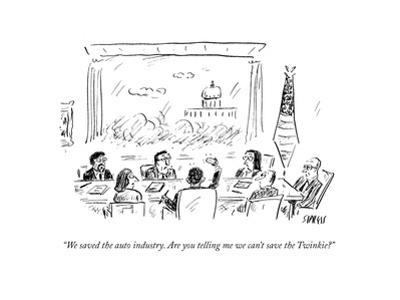 """We saved the auto industry. Are you telling me we can't save the Twinkie? - Cartoon"