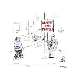 Wealthy Lives Matter - Cartoon by David Sipress