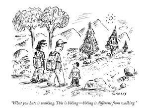"""""""What you hate is walking. This is hiking?hiking is different from walking."""" - New Yorker Cartoon by David Sipress"""