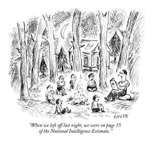 """""""When we left off last night, we were on page 15 of the National Intellige?"""" - New Yorker Cartoon by David Sipress"""
