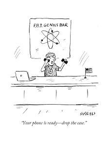 """""""Your phone is ready?drop the case."""" - Cartoon by David Sipress"""