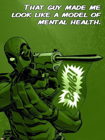 Deadpool - A Model of Mental Health--Art Print