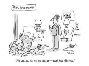 "90's Discipline-""No, no, no, no, no, no, no, no ? well, just this once."" - New Yorker Cartoon by Dean Vietor"