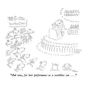 """""""And now, for best performance as a worthless cur . . ."""" - New Yorker Cartoon by Dean Vietor"""