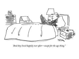 """""""And they lived happily ever after?except for the age thing."""" - New Yorker Cartoon by Dean Vietor"""