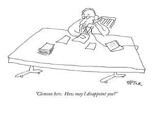 """""""Clemson here. How may I disappoint you?"""" - New Yorker Cartoon by Dean Vietor"""