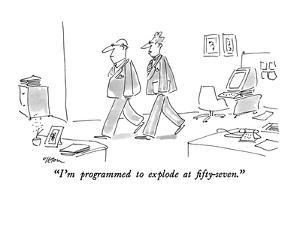"""""""I'm programmed to explode at fifty-seven."""" - New Yorker Cartoon by Dean Vietor"""