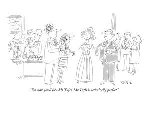 """""""I'm sure you'll like Mr.Tufts. Mr.Tufts is technically perfect."""" - New Yorker Cartoon by Dean Vietor"""