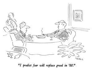 """""""I predict fear will replace greed in '88."""" - New Yorker Cartoon by Dean Vietor"""