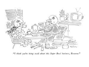 """""""I think you're being swell about this Super Bowl business, Roxanne."""" - New Yorker Cartoon by Dean Vietor"""