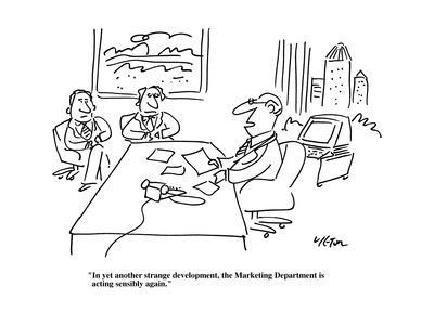 """In yet another strange development, the marketing department is acting se?"" - Cartoon"