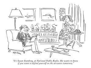 """""""It's Susan Stamberg, at National Public Radio. She wants to know if you w?"""" - New Yorker Cartoon by Dean Vietor"""