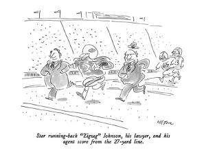 """Star running-back """"Zigzag"""" Johnson, his lawyer, and his agent score from t? - New Yorker Cartoon by Dean Vietor"""