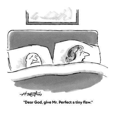 """Dear God, give Mr. Perfect a tiny flaw."" - Cartoon-Henry Martin-Premium Giclee Print"