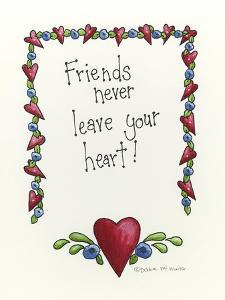 Friends Never Leave Your Heart by Debbie McMaster