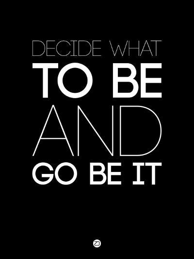 Decide What to Be and Go Be it 1-NaxArt-Art Print