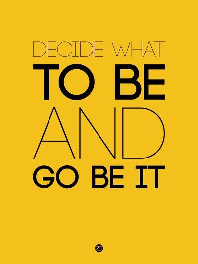 Decide What to Be and Go Be it 2-NaxArt-Art Print