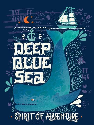 Deep Blue Sea. Hand Drawn Nautical Vintage Label with a Whale, Boat, Anchor, Lettering and Decorati-Julia Henze-Art Print