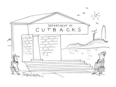 Depart of Cutbacks - Cartoon-Harley L. Schwadron-Premium Giclee Print