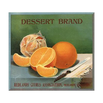 Dessert Brand - Redlands, California - Citrus Crate Label-Lantern Press-Art Print
