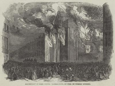 Destruction of Park Chapel Camden-Town, by Fire, on Tuesday Evening--Giclee Print