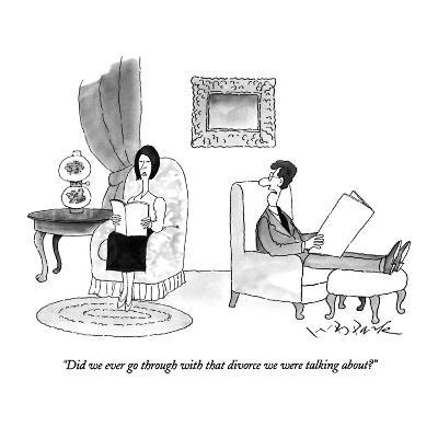 """Did we ever go through with that divorce we were talking about?"" - New Yorker Cartoon-W.B. Park-Premium Giclee Print"