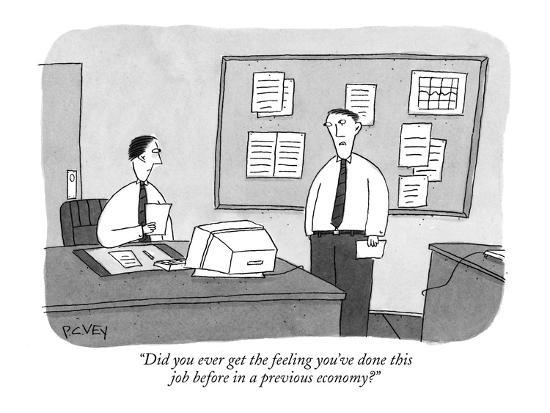 """Did you ever get the feeling you've done this job before in a previous ec?"" - New Yorker Cartoon-Peter C. Vey-Premium Giclee Print"