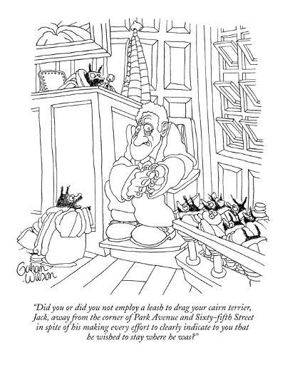 """Did you or did you not employ a leash to drag your cairn terrier, Jack, ?"" - New Yorker Cartoon-Gahan Wilson-Premium Giclee Print"