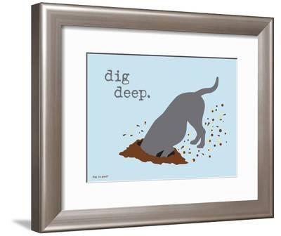 Dig Deep-Dog is Good-Framed Art Print