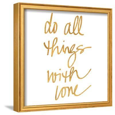 Do All Things with Love (gold foil)--Framed Art Print