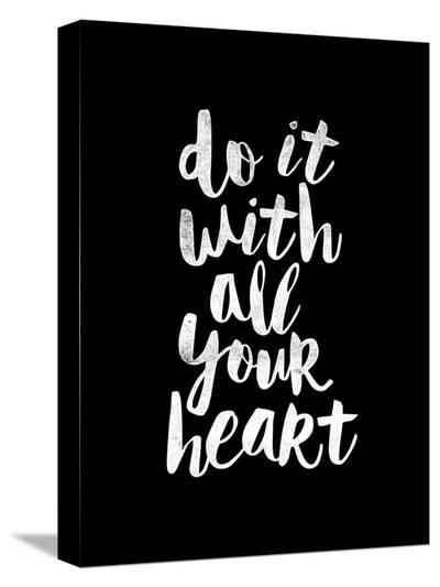 Do It With All Your Heart-Brett Wilson-Stretched Canvas Print