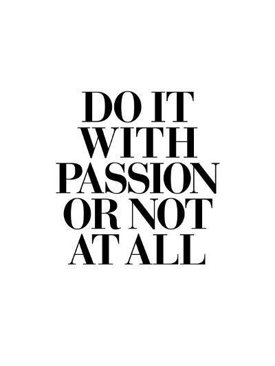 Do It With Passion-Brett Wilson-Art Print