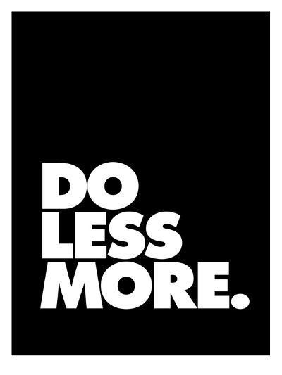 Do Less More-Brett Wilson-Art Print