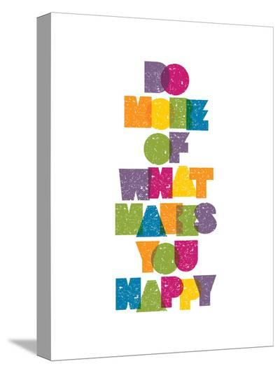 Do More of What Makes You Happy-Brett Wilson-Stretched Canvas Print