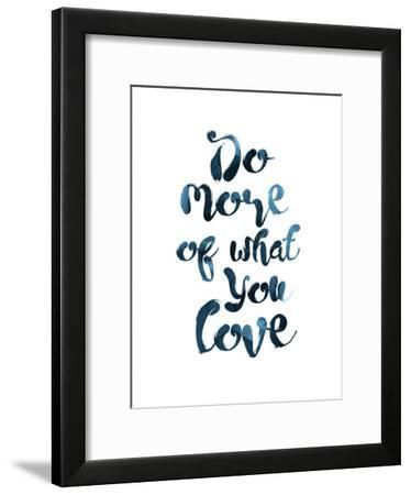 Do More Of What You Love-Pop Monica-Framed Art Print