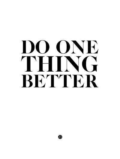 Do One Thing Better 2-NaxArt-Art Print