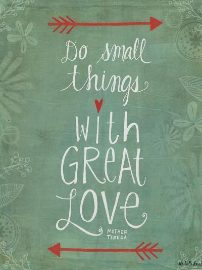 Do Small Things-Katie Doucette-Art Print