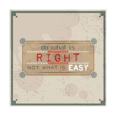 Do What is Right, Not What is Easy-maxmitzu-Art Print