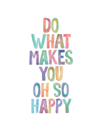 Do What Makes You Oh So Happy-Brett Wilson-Art Print