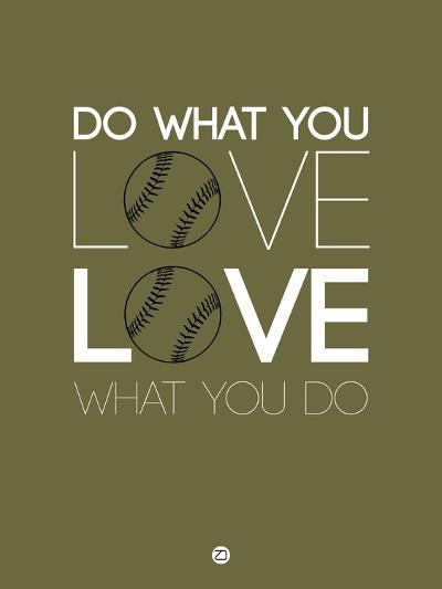 Do What You Love Love What You Do 11-NaxArt-Art Print