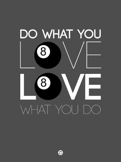 Do What You Love Love What You Do 3-NaxArt-Art Print