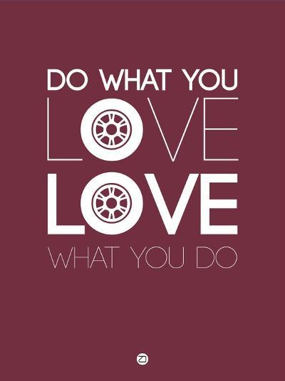 Do What You Love Love What You Do 7-NaxArt-Art Print