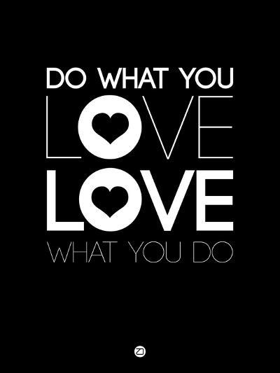 Do What You Love What You Do 1-NaxArt-Art Print