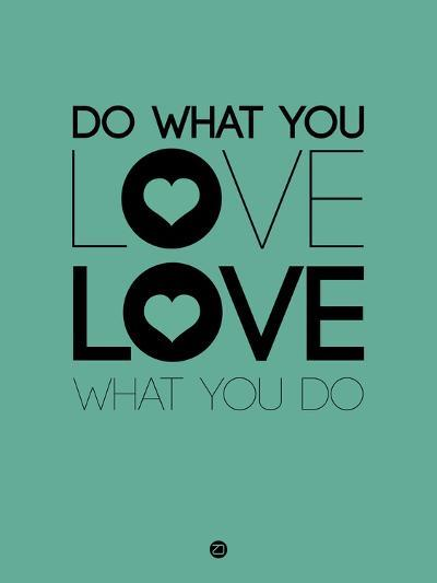 Do What You Love What You Do 3-NaxArt-Art Print